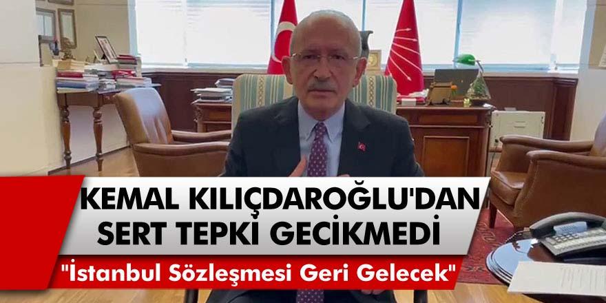 """Kılıçdaroğlu'ndan İstanbul Sözleşmesi'nin Feshedilmesine Sert Tepki! """"İstanbul Sözleşmesi Geri Gelecek"""""""