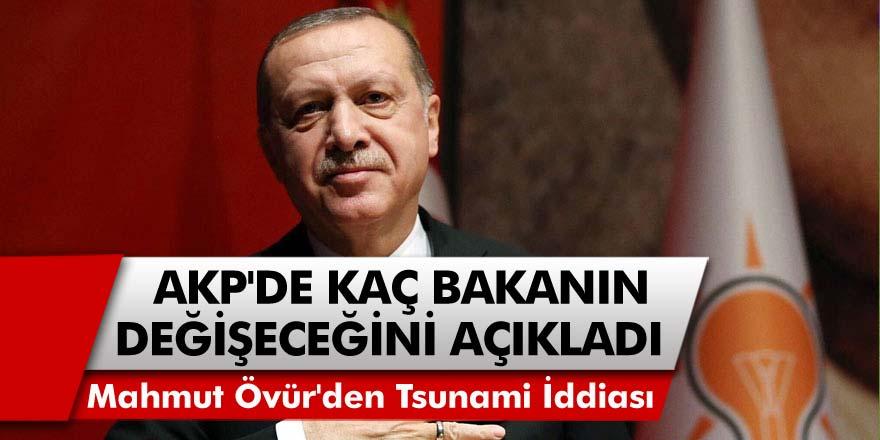 AKP'de Tsunami İddiası! Gazeteci Mahmut Övür, AKP'de Kaç Bakanın Değişeceğini Açıkladı