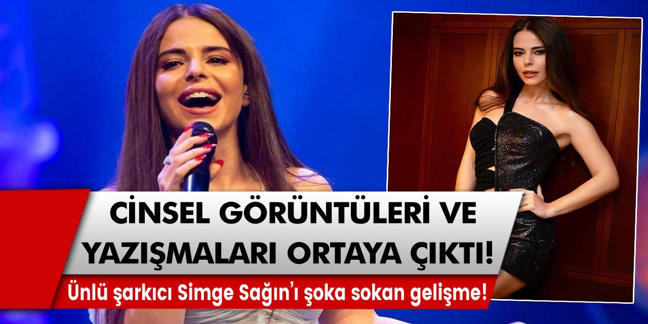 Ünlü şarkıcı Simge Sağın'ı şoka sokan gelişme! Cinsel görüntüler ve yazışmaları ortaya çıktı…