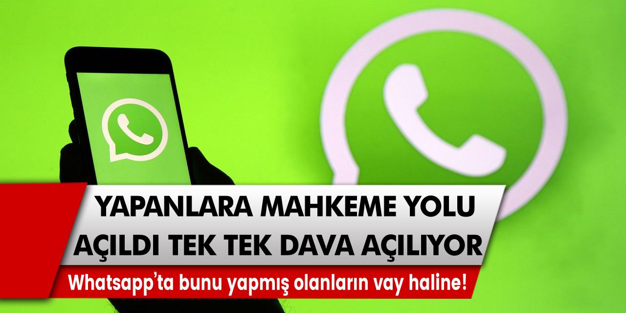 Whatsapp'ta bunu yapmış olanların vay haline! Yapanlara mahkeme yolu açıldı, tek tek dava açılıyor…