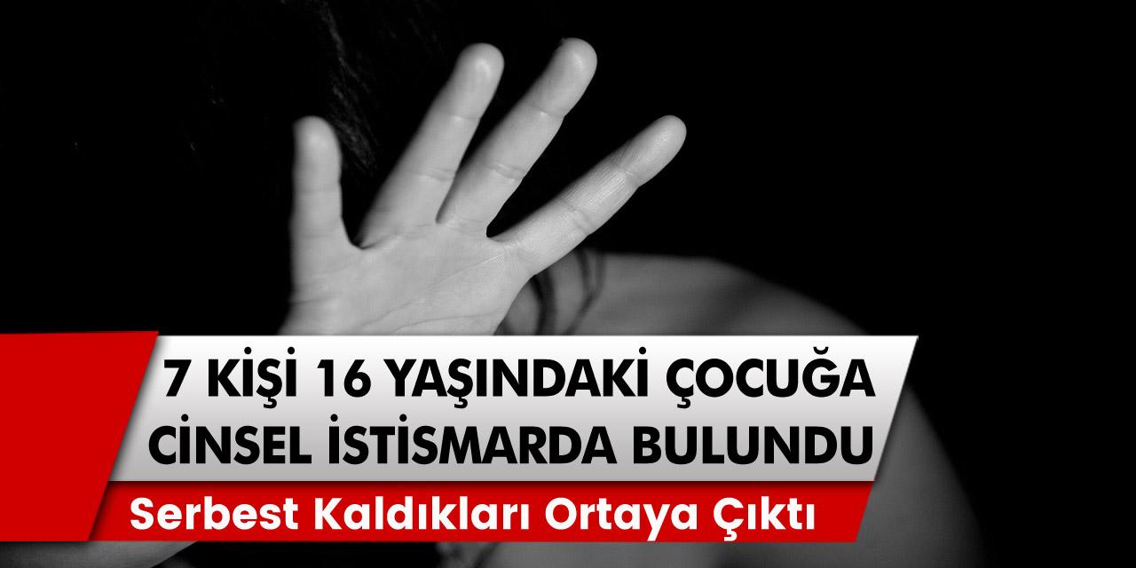 Kahramanmaraş'ta kan donduran olay! 16 yaşındaki çocuğa cinsel istismar…