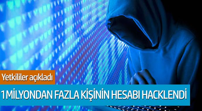Yetkililer açıkladı 1 milyondan fazla kişinin hesabı hacklendi