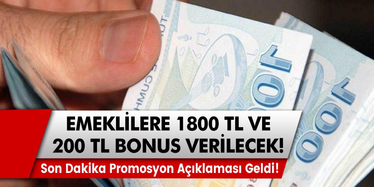 10 bankadan son dakika promosyon açıklaması geldi! Emeklilere 1800 TL ve 200 lira bonus verilecek!