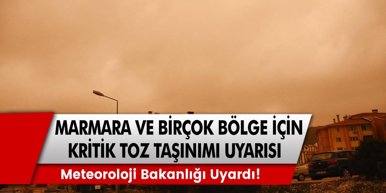 Meteoroloji'den Marmara bölgesi ve birçok bölge için çok kritik toz taşınımı uyarısı! Yarına dikkat!