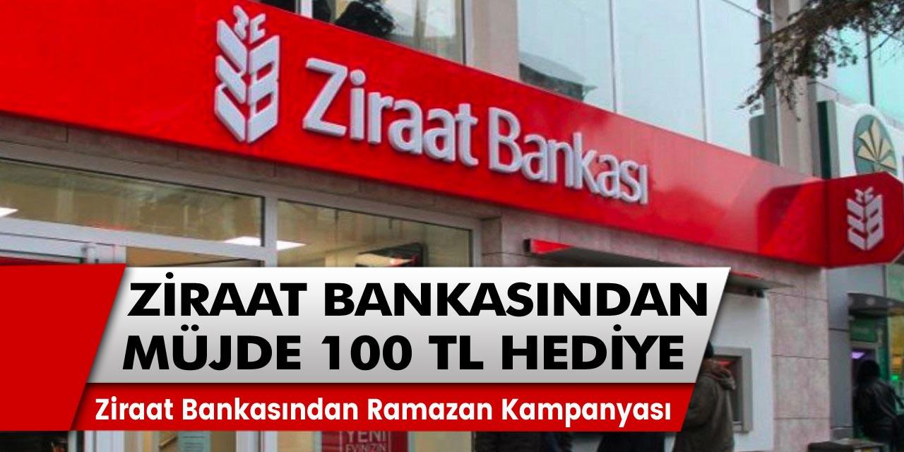 Ziraat bankasından müjdeli haberler gelmeye devam ediyor! Ramazan kampanyası açıklandı: 100 TL hediye…
