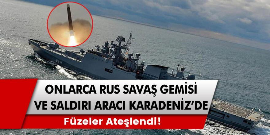 Onlarca Rus savaş gemisi ve saldırı aracı Karadeniz'de... Füzeler Ateşlendi!