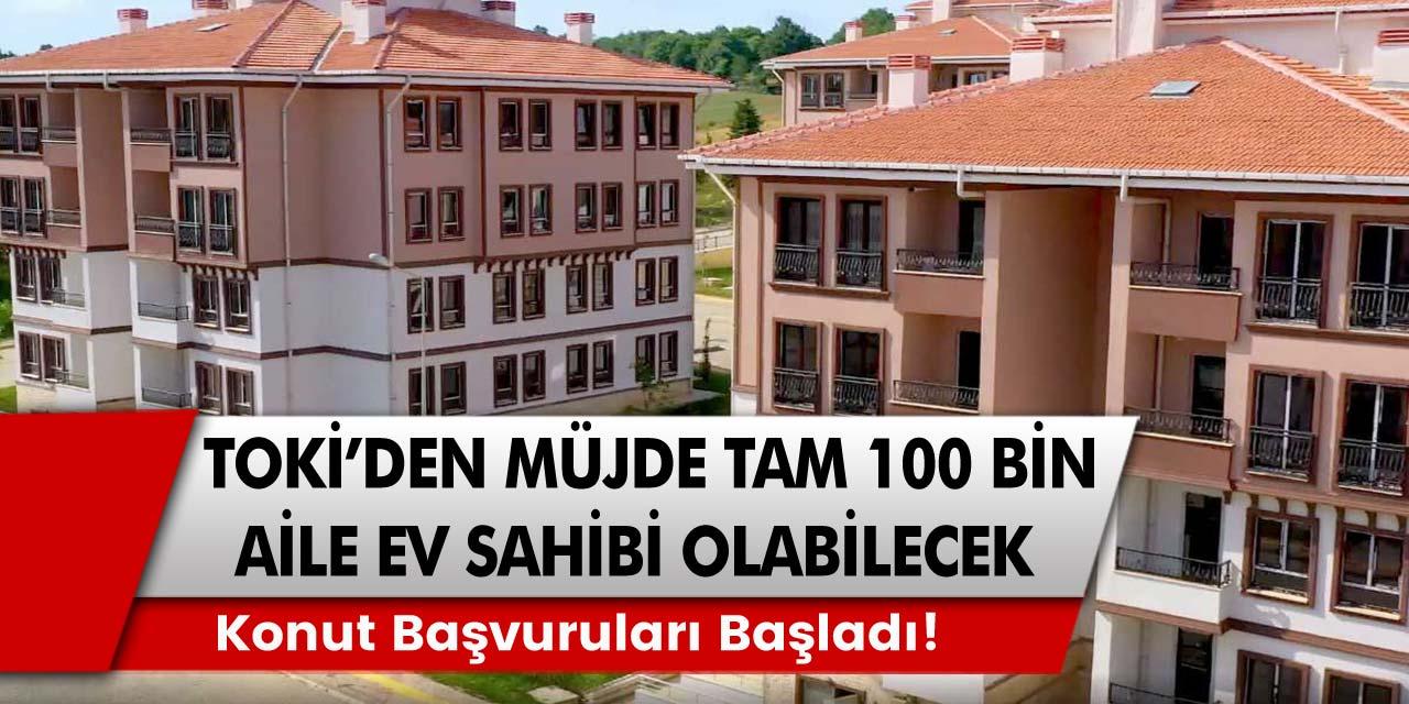 TOKİ'den  kurasız konut başvuru şartları! Tam 100 bin aile ev sahibi olabilir! 240 ay vadeli 2+1 sosyal konut başvuruları başladı!
