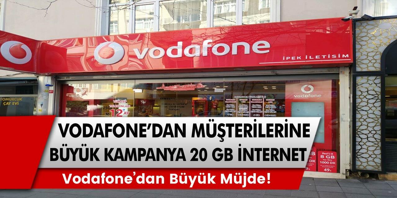 Vodafone'dan tüm müşterilerine büyük kampanya! 20 GB Bedava İnternet Müjdesi!