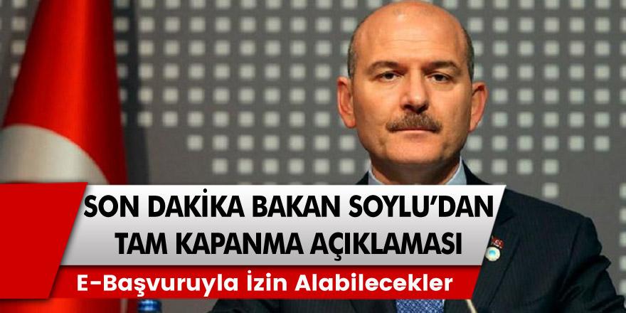 Bakan Süleyman Soylu'dan tam kapanma ile ilgili Son dakika açıklaması! e-başvuruyla izin alabilecekler! Tam Kapanmadan kimler muaf olacak!