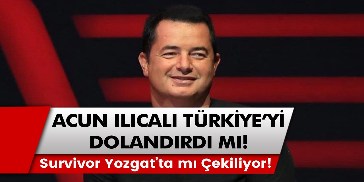 Acun Ilıcalı'nın Büyük Survivor Sırrı Ortaya Çıktı! Survivor Yozgat'ta mı Çekiliyor? Tüm Türkiye'yi kandırdı mı?