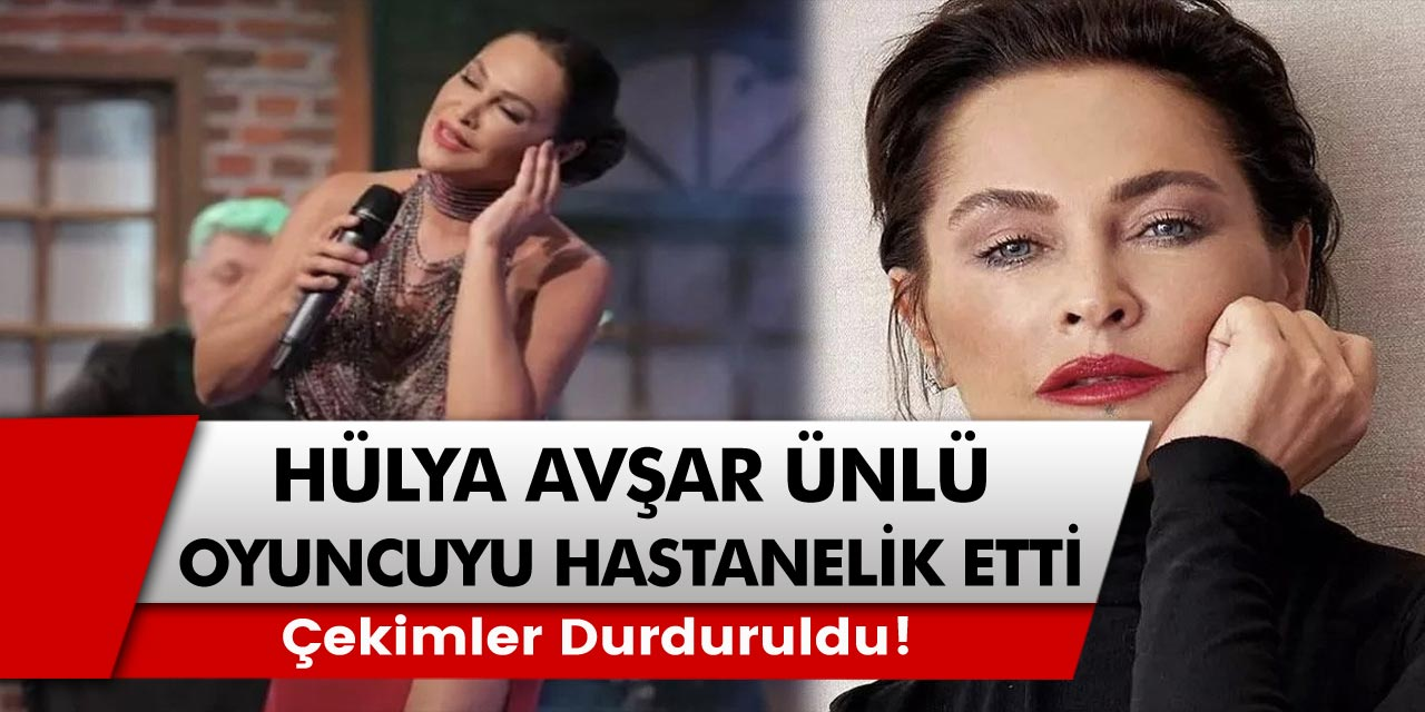 Hülya Avşar ünlü oyuncuyu hastanelik etti! Masumiyet'in dizisi setinde çekimler durduruldu!