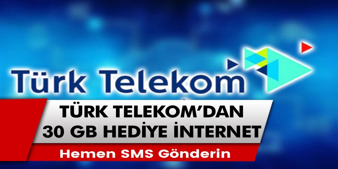 Türk Telekom'dan 30 BG Bedava internet hediye! Türk Telekom'dan bedava internet nasıl kazanılacak? hemen SMS gönderin!