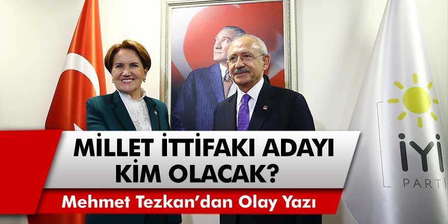 Gazeteci Mehmet Tezkan'dan Olay Yazı! Millet İttifakı Adayı Kim Olacak? İşte Merak Edilenler...