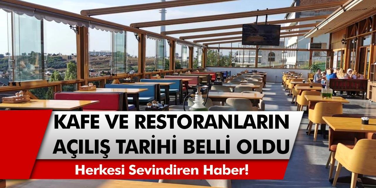 Kafe ve restoranların açılış tarihi sonunda açıklandı. Gençleri sevindiren haber!