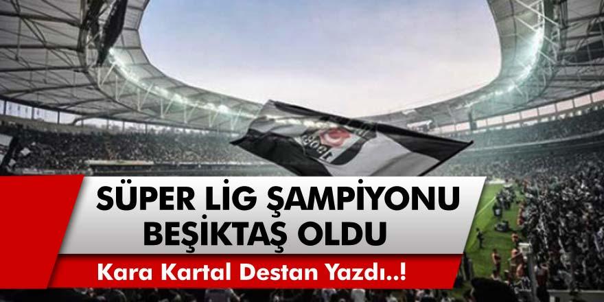 2021 Süper Lig Şampiyonu Beşiktaş Oldu
