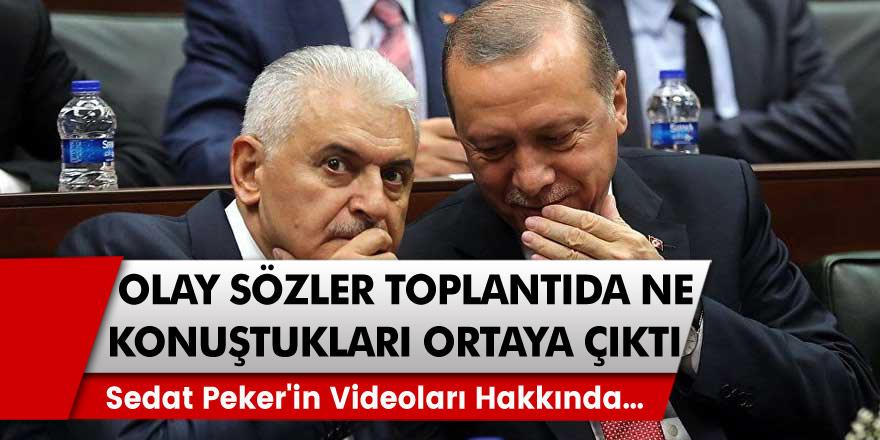 Cumhurbaşkanı Recep Tayyip Erdoğan ve Binali Yıldırım'dan Sedat Peker'in videoları hakkında toplantıda olay yaratacak sözler