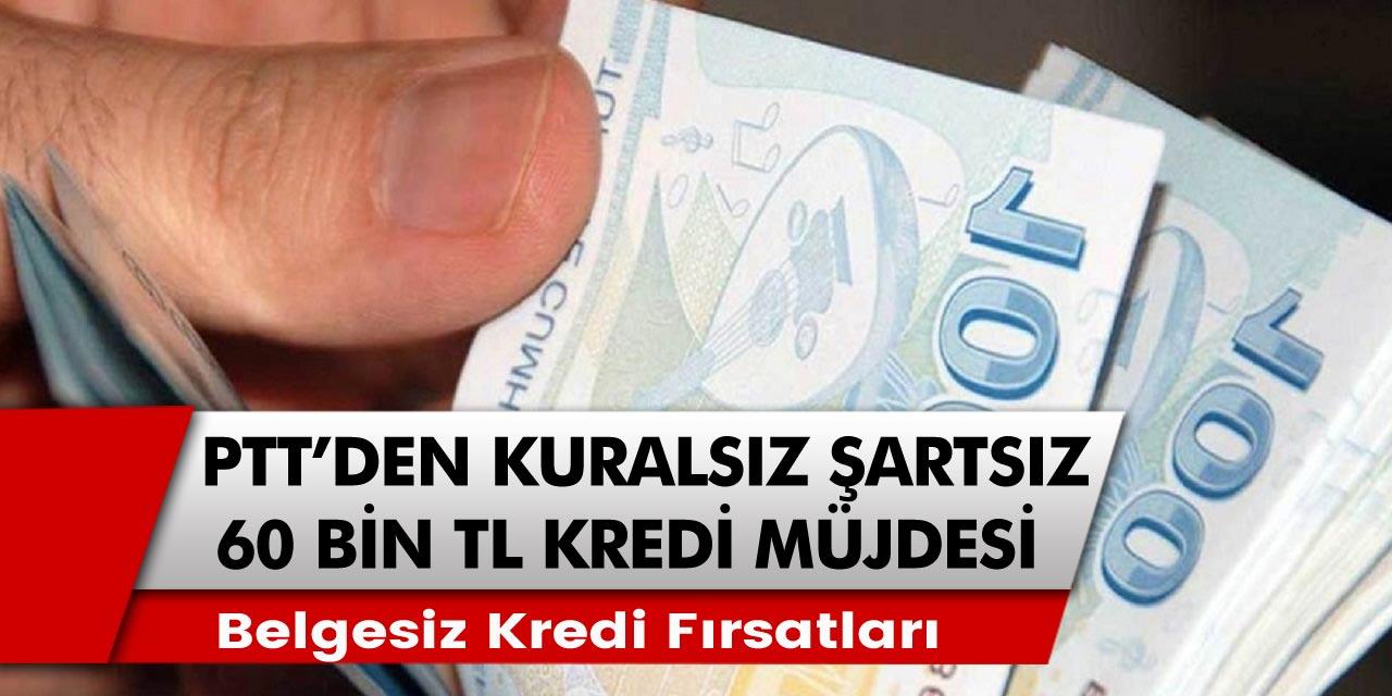 PTT'den son dakika açıklaması: Emekli vatandaşlar için kural ya da şart olmadan 60 bin TL'ye kadar belgesiz kredi fırsatları…