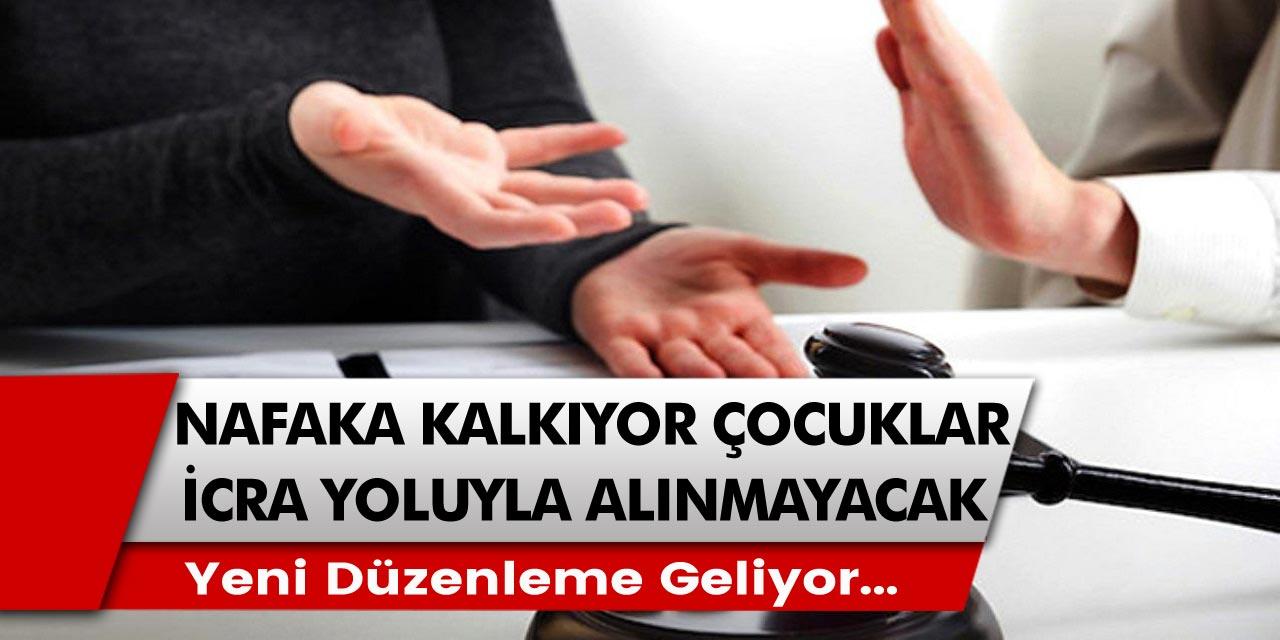 AKP hazırladığı kanun sayesinde nafaka ödemeleri kalkıyor mu? Yeni gelen düzenleme ile çocuklar artık icra yoluyla alınması….