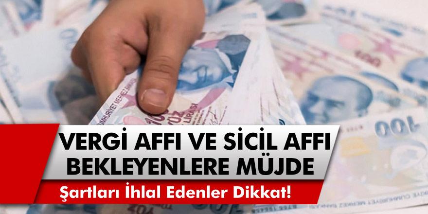 Sicil affı geliyor: 250 bin TL'ye kadar borcu olanların yüzlerini güldüren açıklama!