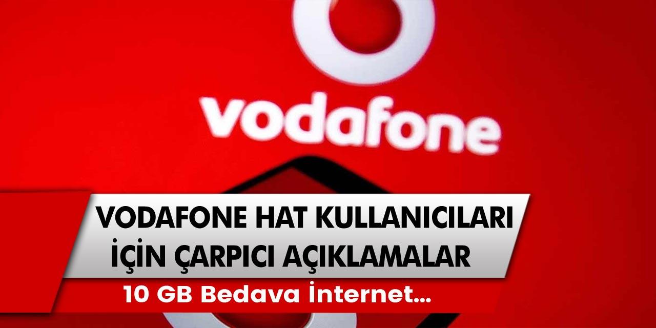 Vodafone hat kullanıcıları için çarpıcı açıklama: Haftalık tam 10 GB bedava internet…