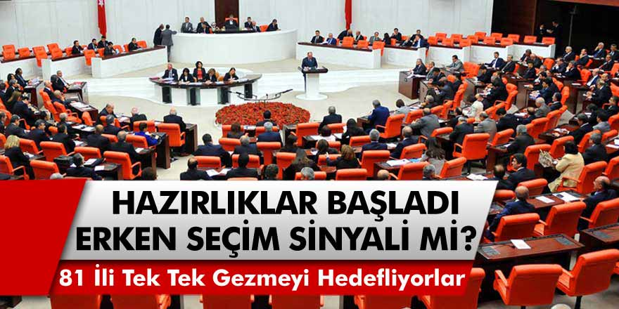 Partiler Rotasını Türkiye'nin 81 İline Çevirdi! Erken Seçim Mi Geliyor?