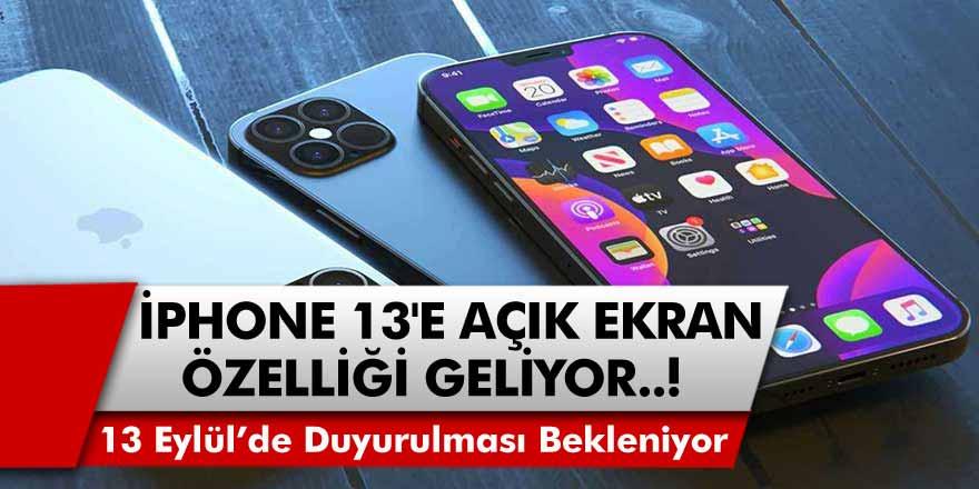 Mark Gurman Açıkladı: iPhone 13'e Açık Ekran Özelliği Geliyor! iPhone 13 Ön Siparişleri Ne Zaman?