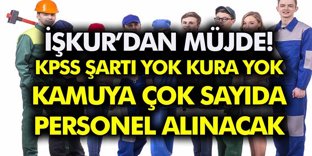 Son Dakika! 18-40 Yaş Arası Personel Alınacak: İŞKUR ve KEGM, KPSS Şartı Yok Dedi