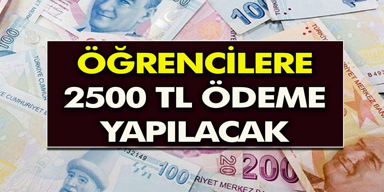 Son Dakika: Öğrencilere 2500 Türk Lirası Ödeme Yapılacak, Detaylar Belli Oldu…