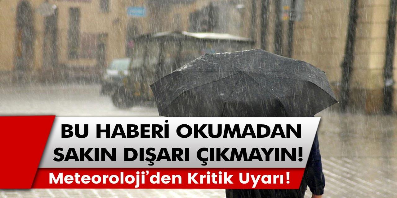 Meteoroloji'den Genel Müdürlüğü Son Dakika Duyurusu Yaptı! İstanbul ve çok sayıda il için art arda  kuvvetli yağış bekleniyor! Metrekareye 100 kilo bekleniyor