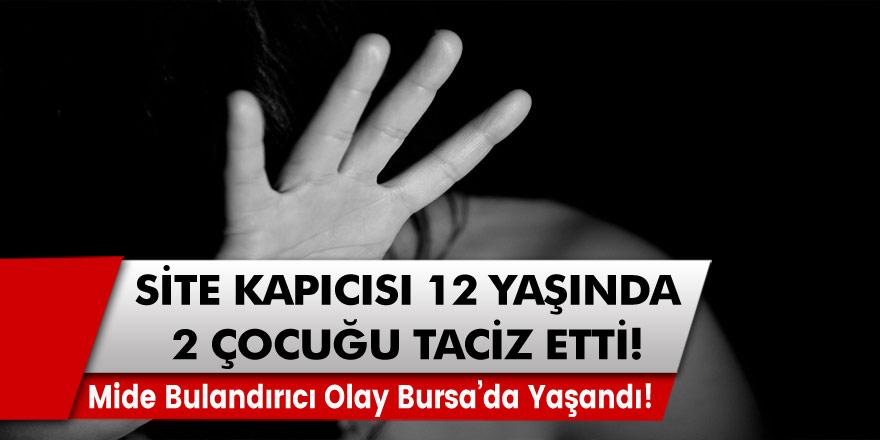 Mide Bulandırıcı Olay Bursa'da Yaşandı: Site Kapıcısı 12 Yaşındaki 2 Çocuğu Taciz Etti…