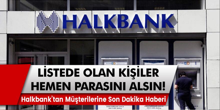 Halkbank Müşterilerine Son Dakika Haberini Verdi! Listede Olan Kişilere Parasını Almasını Söyledi