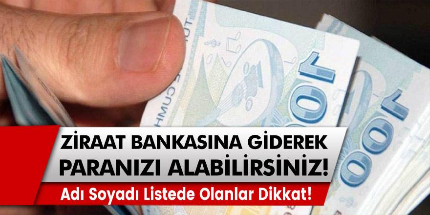 Adı Soyadı Listede Olanlar Dikkat: Hemen Ziraat Bankasına Giderek Paranızı Alabilirsiniz…