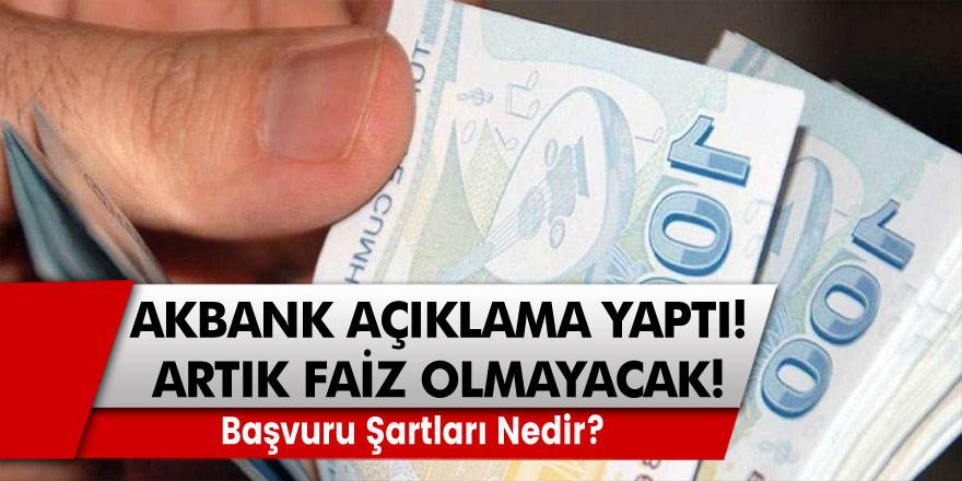 Son Dakika: Akbank Açıklama Yaptı ve Artık Faiz Olmayacak Dedi!