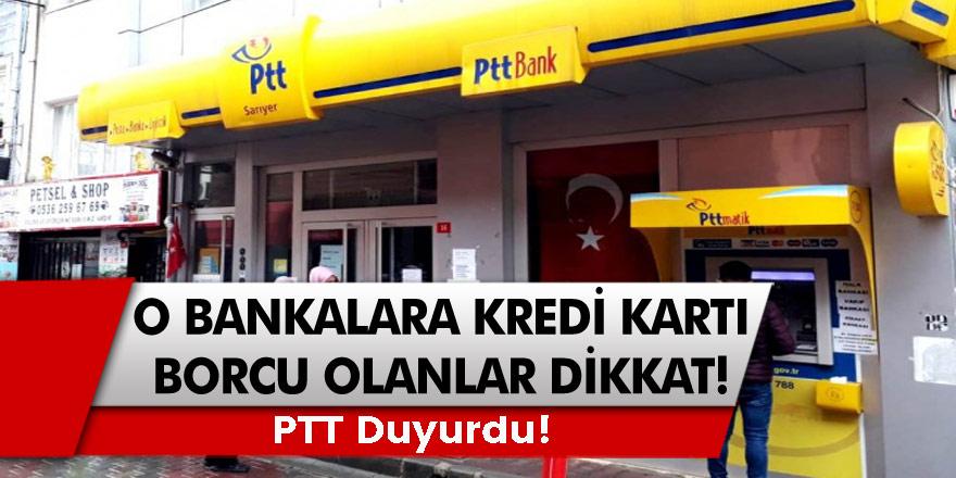 Akbank, Vakıfbank, Halkbank'a kredi kartı borcu olan herkes dikkat! PTT duyurdu!