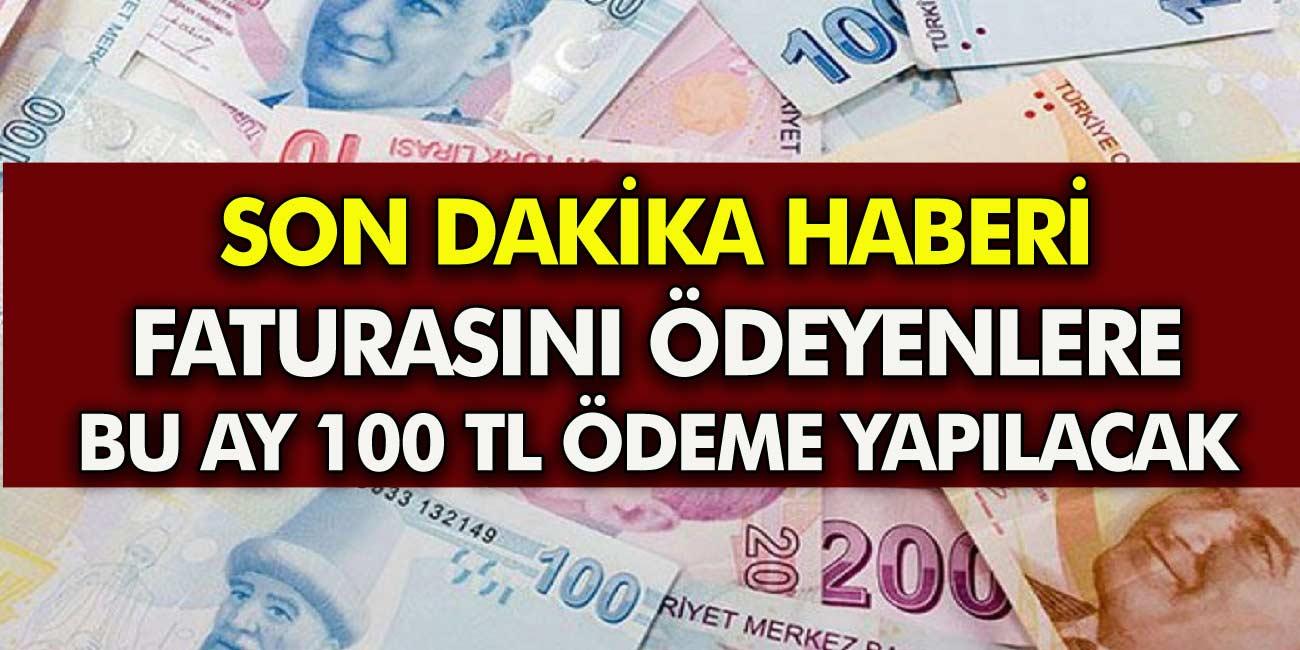 Son Dakika: Eylül Ayı Fatura Ödemeleri ile Beraber 100 TL Veriliyor!
