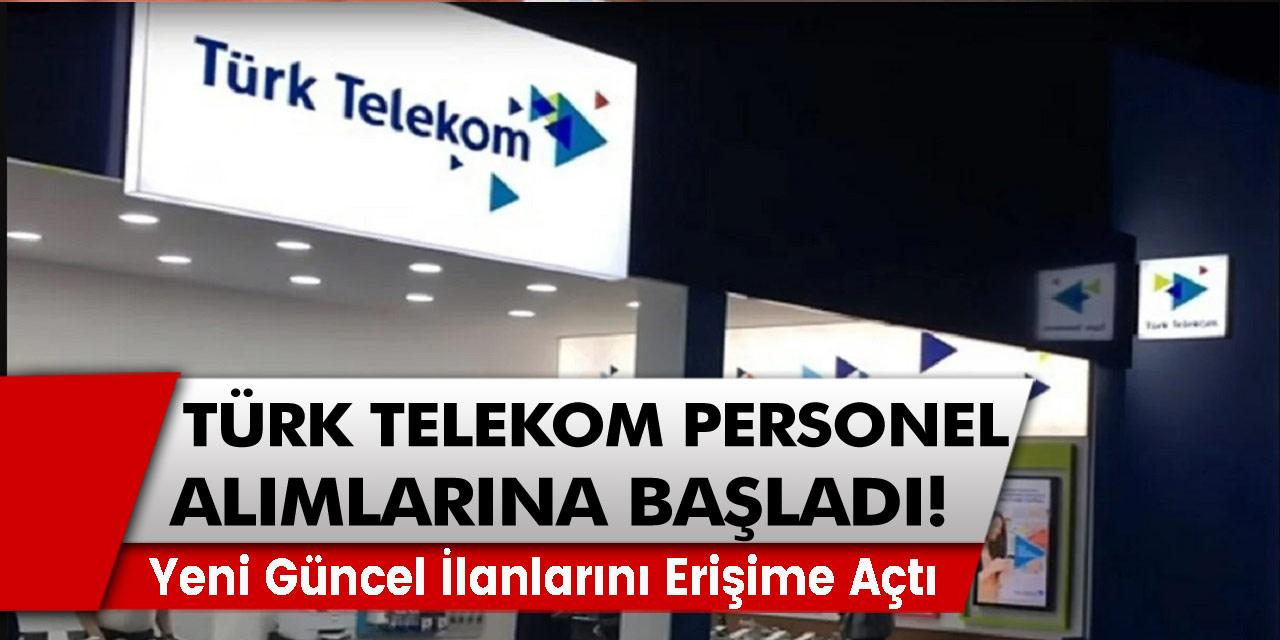 Türk Telekom Personel Alımlarına Başladı! Yeni Güncel İlanlarını Erişime Açtı
