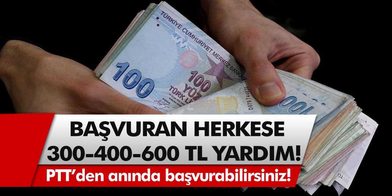 Başvuran tüm vatandaşlara PTT'den anlık ödeme yapılıyor! 300, 400 ve 600 TL olarak tek seferde ödenecek…
