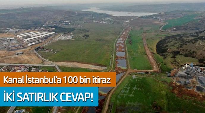 Kanal İstanbul'a 100 binlik İtiraza; İki satırlık cevap!