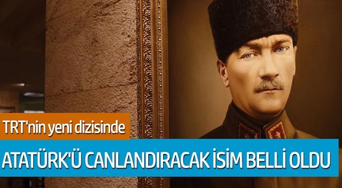 TRT'nin yeni dizisinde; Atatürk'ü canlandıracak isim belli oldu