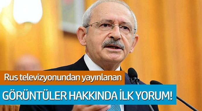 Kemal Kılıçdaroğlu'dan Rus televizyonunda yayınlana görüntüler hakkında ilk yorum geldi
