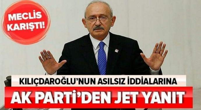 Kılıçdaroğlu'nun Meclis'i karıştıran iddialarına AKP'den jet yanıt