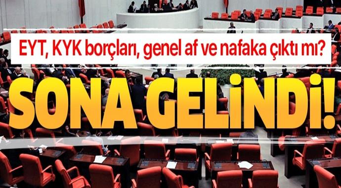 Genel Af, Nafaka EYT, KYK Borçları, 3600 ek gösterge, Taşeron ve kıdem tazminatı son durum!