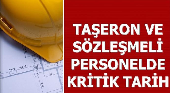 4/D'li Taşeron İşçileri ve Sözleşmeli Personelde Kritik Tarih
