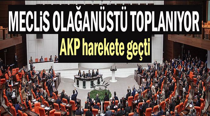 Meclis olağanüstü toplanıyor! AKP harekete geçti...
