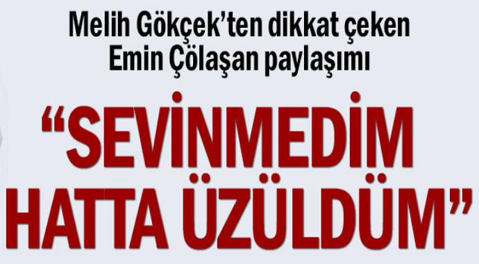 AKP'li Melih Gökçek'ten dikkat çeken Emin Çölaşan mesajı