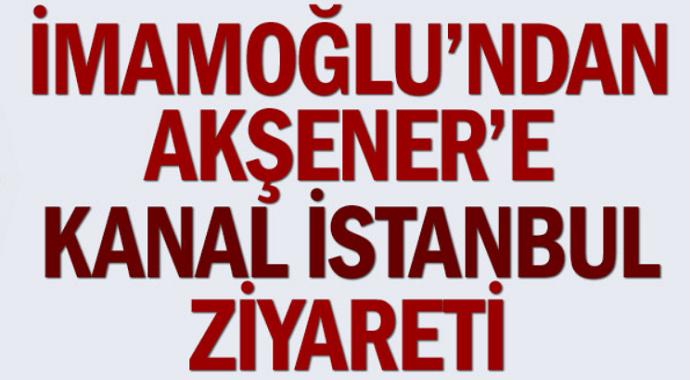 Ekrem İmamoğlu'ndan Meral Akşener'e Sürpriz Kanal İstanbul Ziyareti