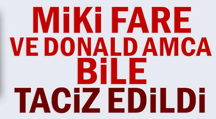 Miki Fare ve Donald Amca Taciz Edildi