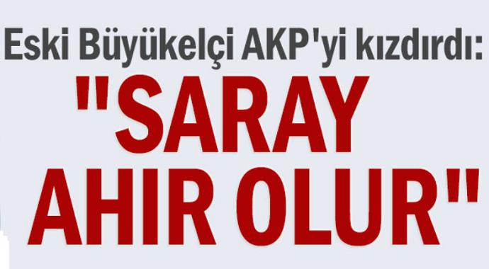 Eski Büyükelçi Namık Tan AKP'yi Kızdırdı! 'Saray Ahır Oldu'
